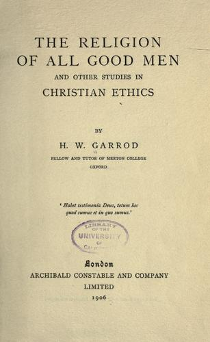 The religion of all good men, and other studies in Christian ethics