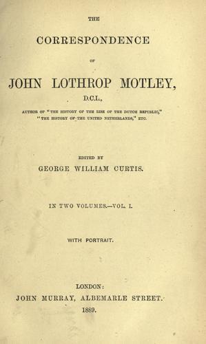 The correspondence of John Lothrop Motley