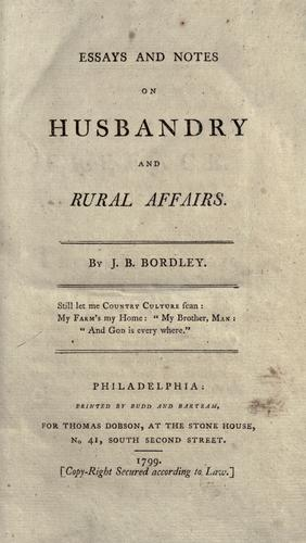 Essays and notes on husbandry and rural affairs.