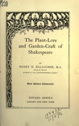 The plant-lore and garden-craft of Shakespeare.