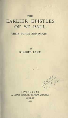 The earlier Epistles of St. Paul