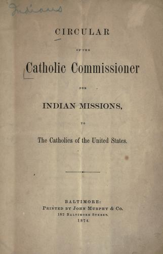Download Circular of the Catholic Commissioner for Indian Missions to the Catholics of the United States.