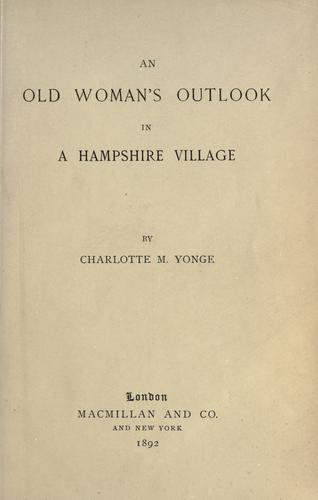 Download An old woman's outlook in a Hampshire village.