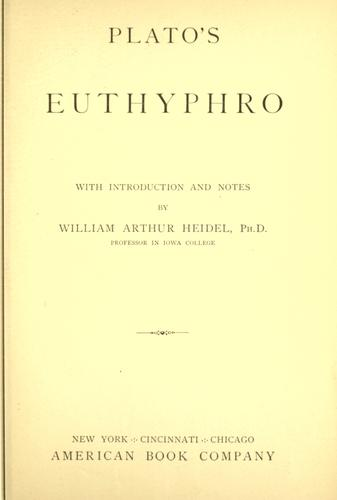 Plato's Euthyphro, with introduction and notes by William Arthur Heidel.