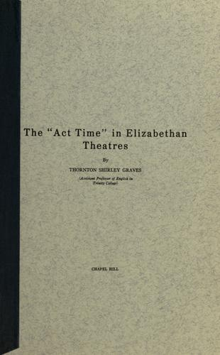 """The """"Act time"""" in Elizabethan theatres."""