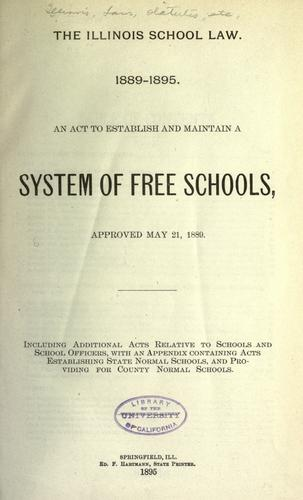 The Illinois school law, 1889-1895.