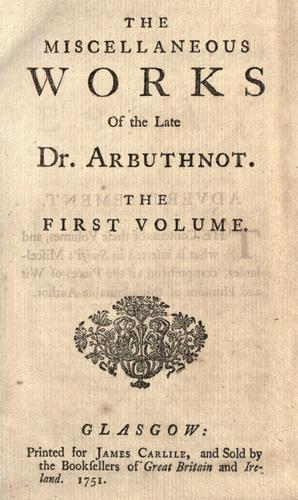 The miscellaneous works of the late Dr. Arbuthnot.