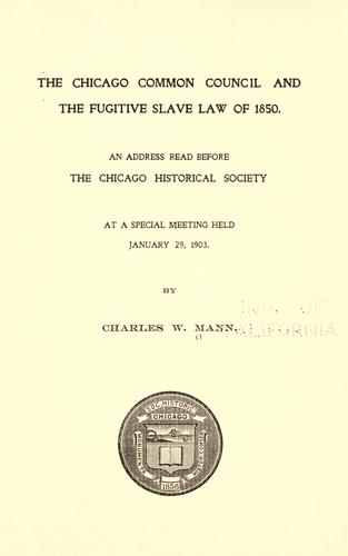 Download The Chicago Common council and the Fugitive slave law of 1850