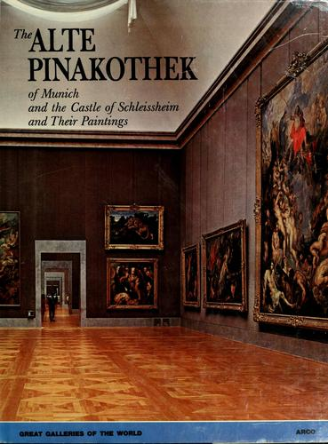 The Alte Pinakotheek of Munich and the Castle of Schleissheim and Their Paintings, Baccheschi, Edi