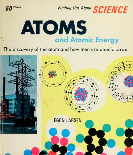 Atoms and atomic energy
