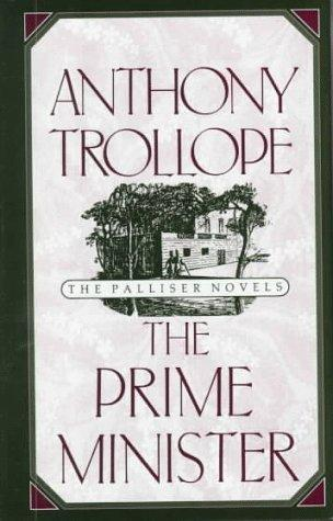 The Prime Minister (Anthony Trollope's Palliser Novels)