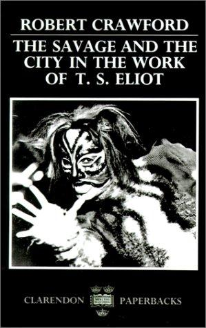 Download The savage and the city in the work of T.S. Eliot