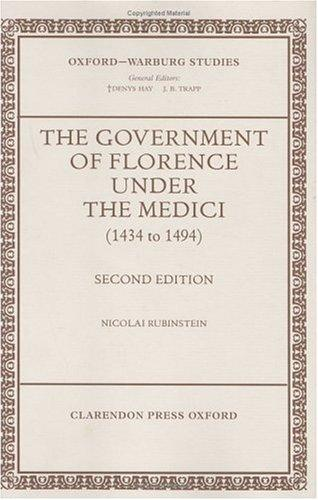 Download The government of Florence under the Medici (1434 to 1494)