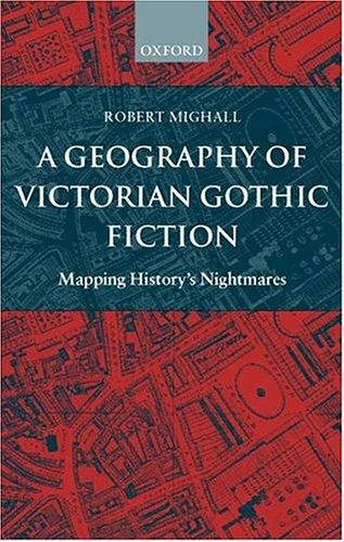 Download A geography of Victorian Gothic fiction