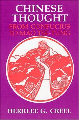 Chinese Thought, from Confucius to Mao Tse-Tung