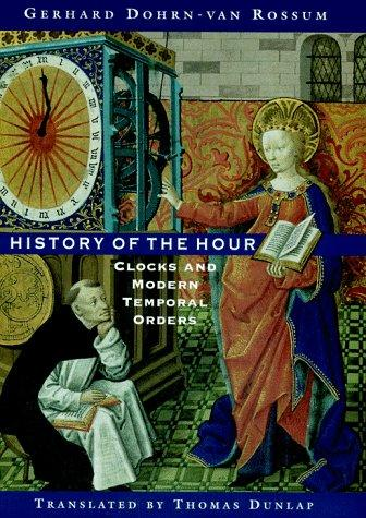 Image for History of the Hour: Clocks and Modern Temporal Orders