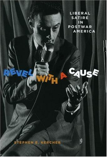 Image for Revel with a Cause: Liberal Satire in Postwar America