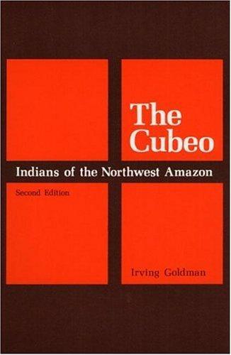 The Cubeo Indians of the Northwest Amazon