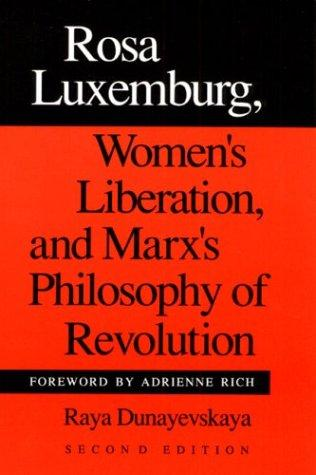 Download Rosa Luxemburg, women's liberation, and Marx's philosophy of revolution