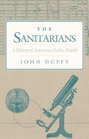 The Sanitarians: A History of American Public Health, Duffy, John