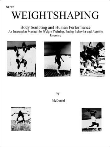Download Weightshaping: Body Sculpting and Human Performance