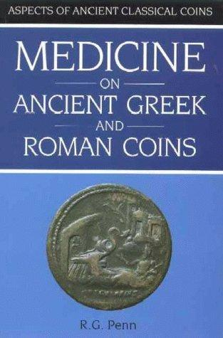 Image for Medicine on Ancient Greek and Roman Coins (Aspects of Ancient Classical Coins)