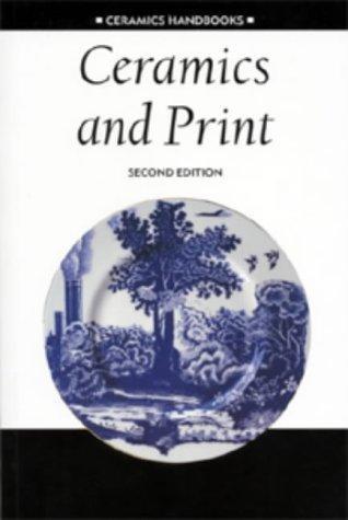 Download Ceramics and Print (Ceramics Handbooks)