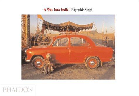 A Way Into India, Singh, Raghubir