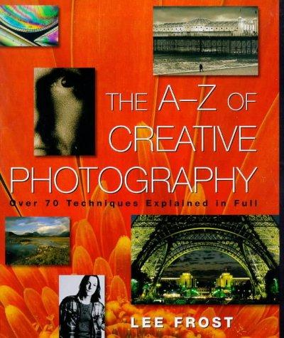 Download The A-Z of Creative Photography