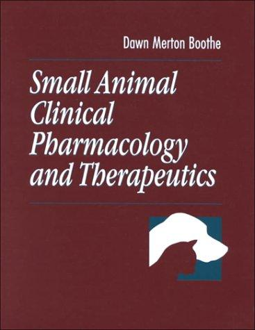 Download Small Animal Clinical Pharmacology and Therapeutics