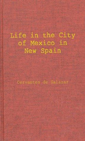 Download Life in the Imperial and Loyal City of Mexico in New Spain