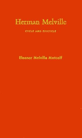Download Herman Melville; cycle and epicycle.