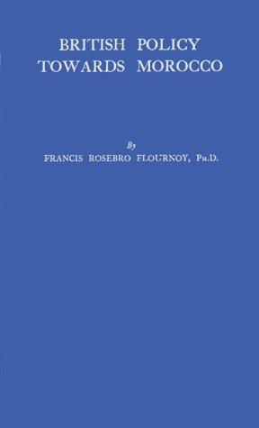 British policy towards Morocco in the age of Palmerston (1830-1865)