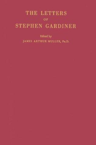 Download The letters of Stephen Gardiner.