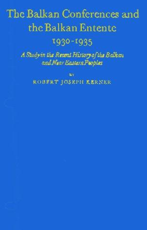 The Balkan conferences and the Balkan entente, 1930-1935