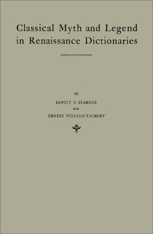 Download Classical myth and legend in Renaissance dictionaries