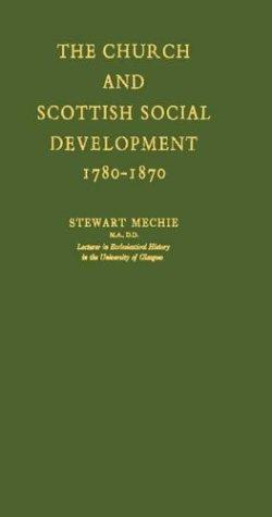 Download The Church and Scottish social development, 1780-1870