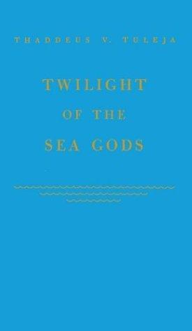 Twilight of the sea gods