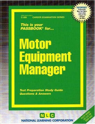 Download Motor Equipment Manager (Career Examination Series : C-359)