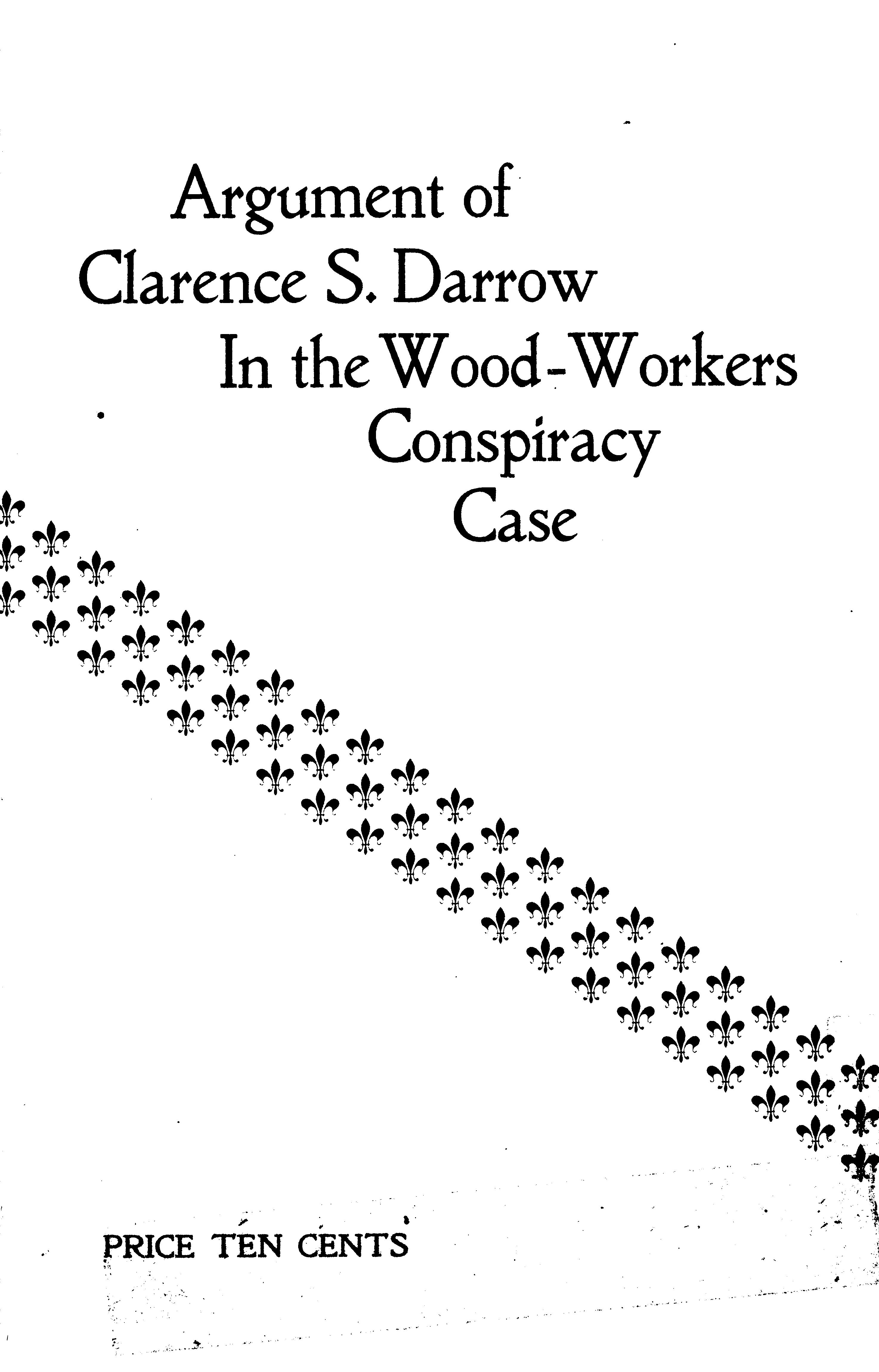 Cover of: Argument of Clarence S. Darrow in the Wood-Workers Conspiracy Case