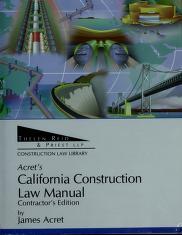 Cover of: Acret's California Construction Law Manual   James Acret