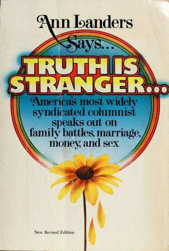 "Ann Landers Says ""Truth Is Stranger"" by Ann Landers"