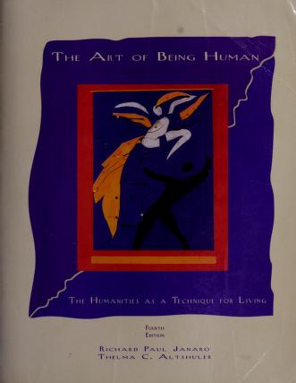 Cover of: The art of being human | Richard Paul Janaro