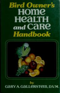 Cover of: Bird owner's home health and care handbook | Gary A. Gallerstein