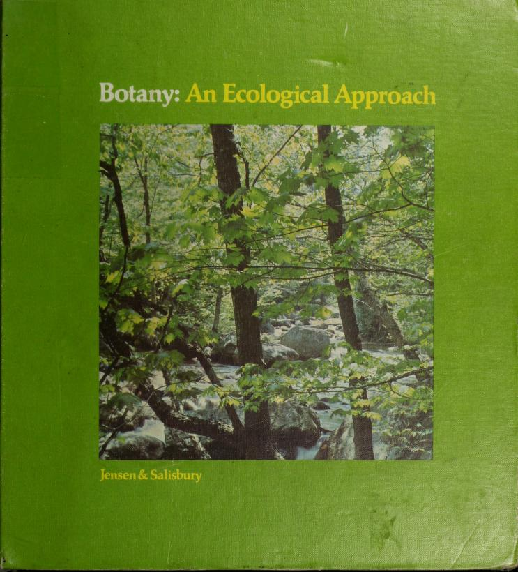 Botany: an ecological approach by William August Jensen