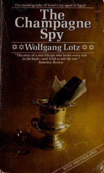 The champagne spy by Wolfgang Lotz
