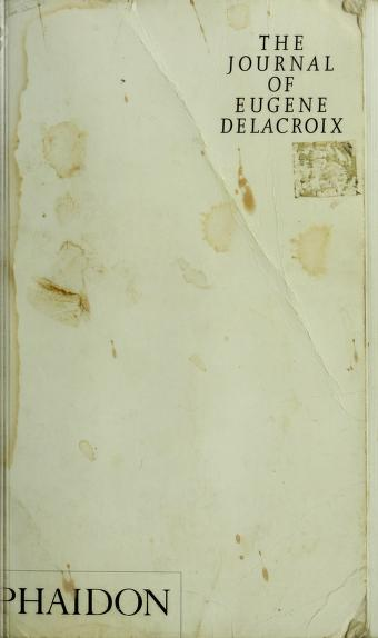 The Journal of Eugène Delacroix by Eugène Delacroix