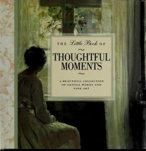 Cover of: Little Book of Thoughtful Moments   Fleur Robertson