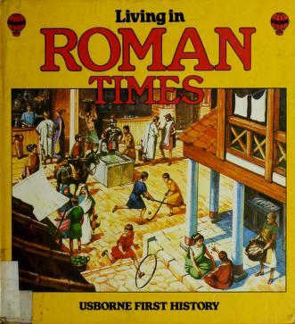 Cover of: Living in Roman Times (First History) | Jane Chisholm