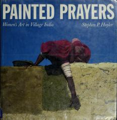 Painted prayers by Stephen P. Huyler